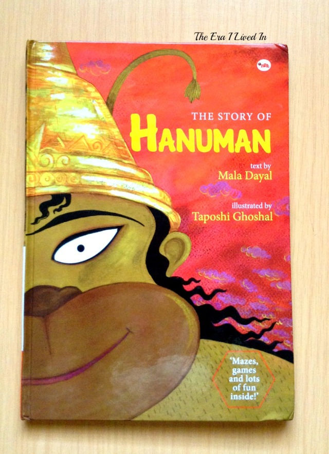 Looking for a book on Lord Hanuman? Read the book review of the beautiful, well-illustrated children's books on Lord Hanuman by Mala Dayal. Come, explore the details of Indian mythology that involves Hanuman, with pictures of the inside of the book. #theerailivedin #bookreview #books #childrensbooks #Hanuman #IndianMythology