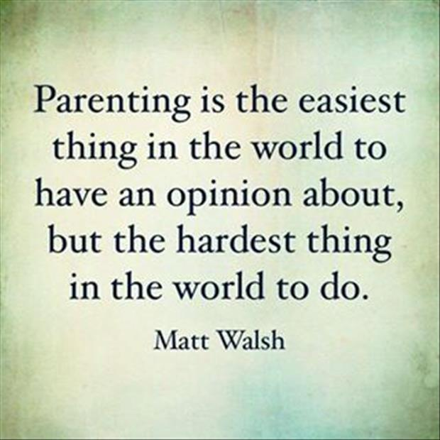 parenting-is-easiest-thing-world-have-opinion-matt-walsh-quotes-sayings-pictures