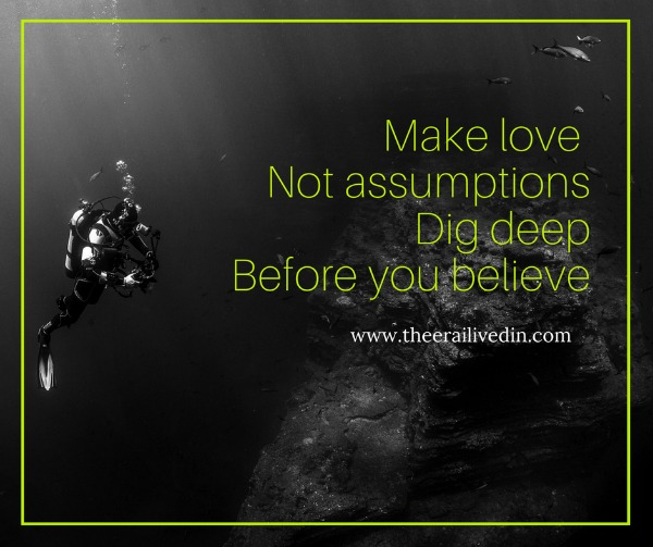 Assumptions can ruin relationships and even lives. Something similar happened to me. Read the full story on my blog!