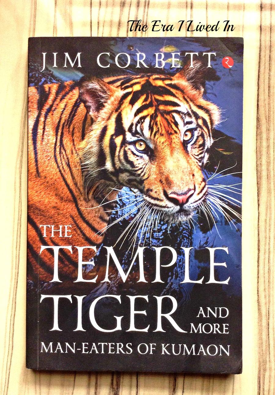 The Temple Tiger And More Man Eaters Of Kumaon The Era I