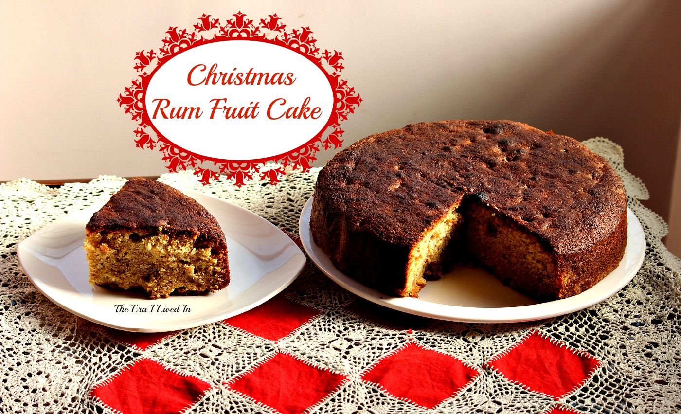 Kerala Style Spiced Rum Fruit Cake Recipe The Era I Lived In
