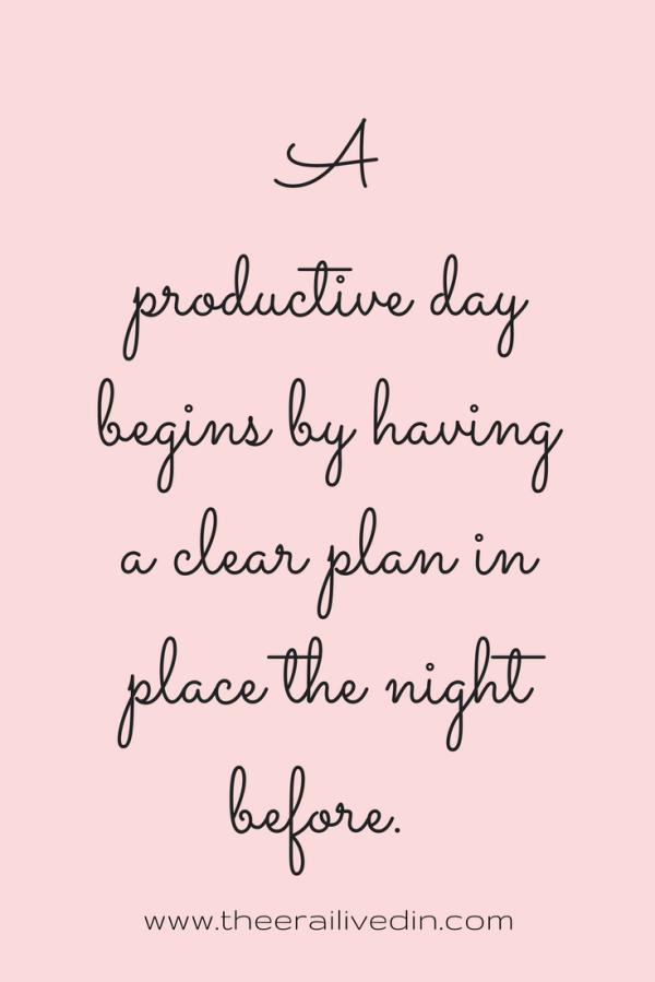 A productive day begins by having a clear plan in place the night before. Read the detailed post on my blog that talks about how I'm melting away my stress with each step