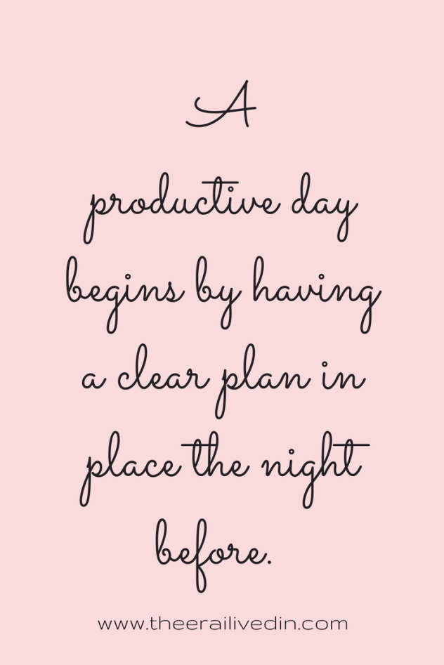 A productive day begins by having a clear plan in place the night before. Read the detailed post on my blog that talks about how I'm melting away my stress with each step #theerailivedin #productivityquotes #quotestoliveby #inspirationalquotes