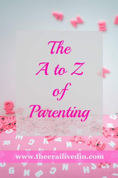 A to Z of Parenting at The Era I Lived In