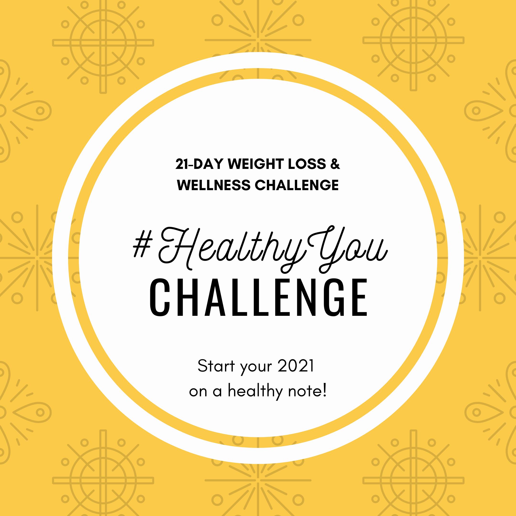 21-day Weight Loss & Wellness Challenge - #HealthyYou Challenge